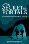 The Secret of the Portals (The Adventures of Bruten & Tommy, #1)