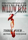 Three, Four ... Better lock your door by Willow Rose