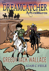 The Dreamcatcher Adventures: Greedy Jack Wallace