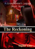 The Reckoning (The Grandmaster's Legacy #4.5)