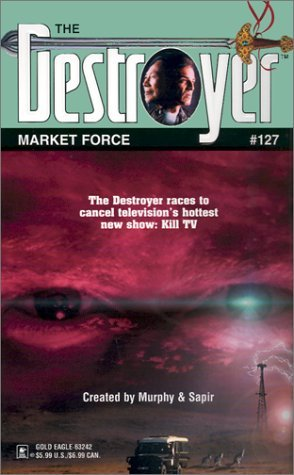 Market Force (The Destroyer, #127)