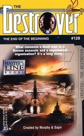The End of the Beginning (The Destroyer, #128)