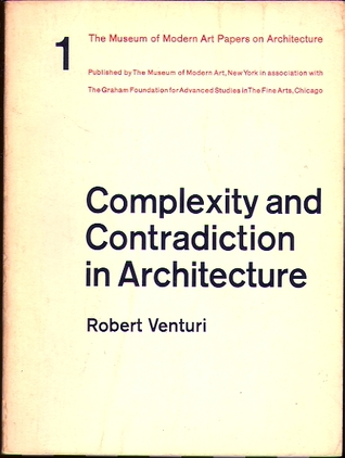 Complexity and Contradiction in Architecture (The Museum of Modern Art Papers on Architecture No.1)