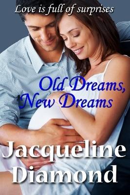 Old Dreams, New Dreams (American Romance, No 406)