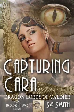 Capturing Cara (Dragon Lords of Valdier, #2)