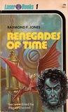 Renegades of Time by Raymond F. Jones