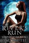 River's Run (Lords of Kassis, #1)