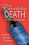 The Emancipating Death of a Boring Engineer