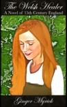The Welsh Healer by Ginger Myrick