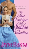 The Most Improper Miss Sophie Valentine by Jayne Fresina