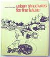 Urban Structures For The Future