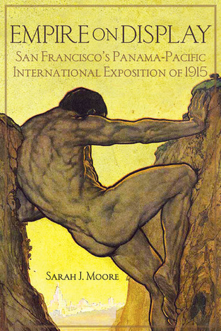 Empire on Display: San Francisco's Panama-Pacific International Exposition of 1915