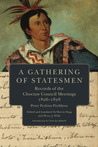 A Gathering of Statesmen: Records of the Choctaw Council Meetings, 1826–1828