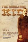 The Sundance Kid: The Life of Harry Alonzo Longabaugh
