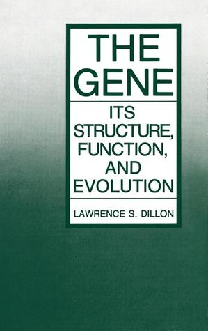 The Gene: Its Structure, Function, and Evolution