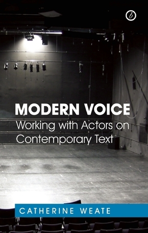 Modern Voice: Working with Actors on Contemporary Text