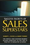 Success Secrets from Sales Superstars: The Priceless Strategies, Tactics, and Insights of 33 World-Class Sales Experts