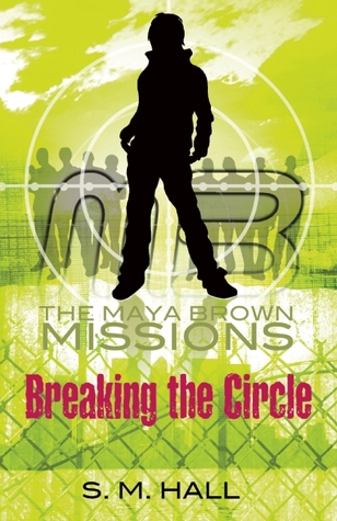 Breaking the Circle by S.M. Hall
