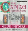 The Cadfael Companion: The World of Brother Cadfael