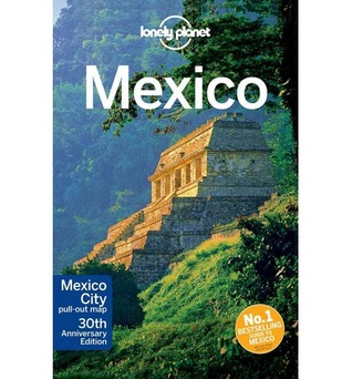 Mexico (LP travel guide) por Lonely Planet, John Noble