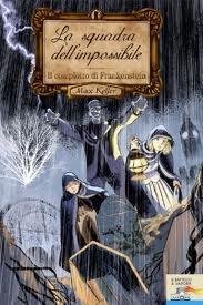 Il complotto di Frankenstein (La squadra dell'impossibile, #1)