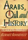 Arabs, Oil and History: The Story of the Middle East