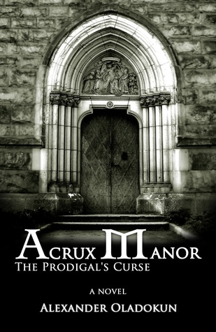 Acrux Manor :The Prodigal's Curse (Acrux Manor, #1)