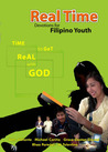 Real Time (Devotions for Filipino Youth) Time to Get Real with God