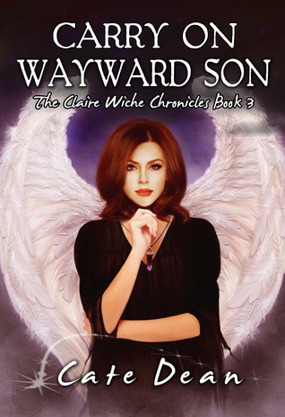 Carry On Wayward Son (The Claire Wiche Chronicles, #3)