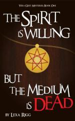 Ebook The Spirit is Willing, but the Medium is Dead by Lexa Rigg TXT!