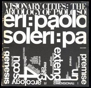 Visionary cities: the arcology of Paolo Soleri