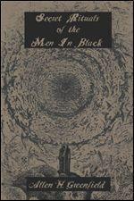 Secret Rituals of the Men In Black