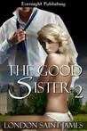 The Good Sister Part Two