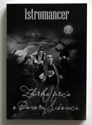 Istromancer: zbirka priča o Davoru Šišoviću