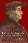 'Christ Our Captain': An Introduction to Huldrych Zwingli