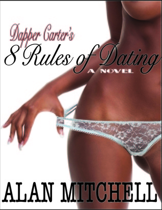 Dapper Carters 8 Rules of Dating