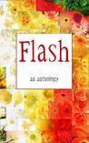 Flash: An Anthology