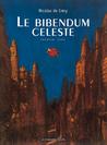 Le Bibendum céleste, Premier tome