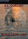Black Loon Lake by S.L. Coelho