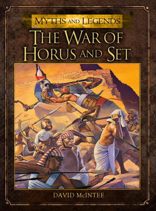 The War of Horus and Set by David A  McIntee