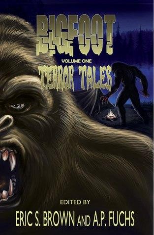 Bigfoot Terror Tales Vol. 1: Stories of Sasquatch Horror