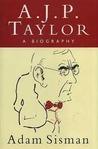 A.J.P. Taylor: A Biography