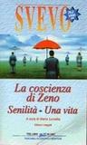 La coscienza di Zeno. Senilità. Una vita