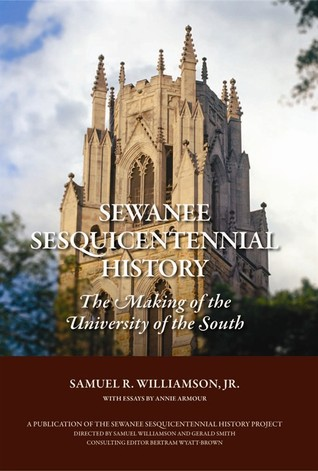 Sewanee Sesquicentennial History The Making Of The University Of The South