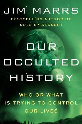 Our Occulted History: Who or What Is Trying to Control Our Lives