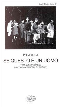 Se questo è un uomo: Versione drammatica di Pieralberto Marché e Primo Levi
