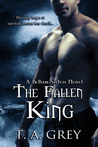The Fallen King by T.A. Grey