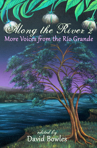 Along the River 2: More Voices from the Rio Grande