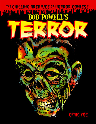 Bob Powell's Terror (The Chilling Archives of Horror Comics!, #2)