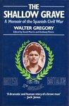 The Shallow Grave: A Memoir Of The Spanish Civil War